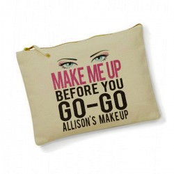 Make Me Up Before You Go Go Personalised Cotton Large Make up bag