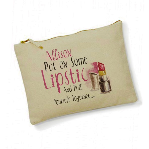 Personalised put Some Lipstick on and pull Yourself Together Make Up Bag