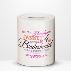 Bridesmaid Thank You, Ceramic Money Box Personalised Wedding Favour