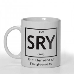 SRY The element of forgiveness Joke design Personalised 11oz glossy white tea, coffee, ceramic mug.