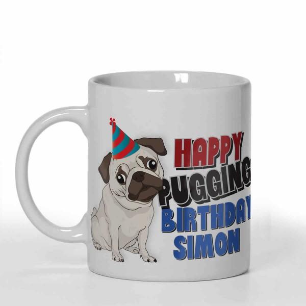 Pugging Birthday personalised 11oz glossy white tea, coffee, ceramic mug. Fun Birthday present idea.