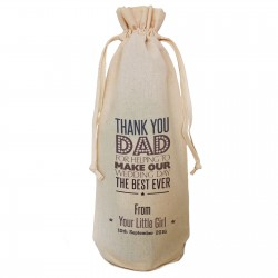 Wedding Thank You Gift / Favour, Change the text to say thank your Dad With this Personalised Cotton Wine Bottle Bag. Draw String Neck Tie or Handles