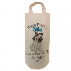 Happy Pugging Birthday Personalised Wine Bottle Bag. Draw String Neck Tie or Handles, fun gift for Pug Lovers.